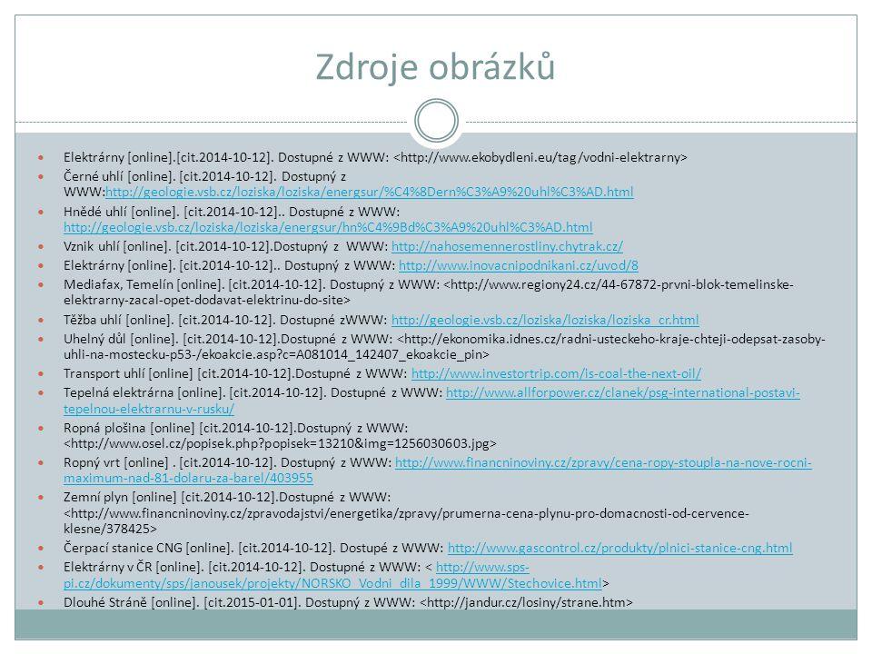 Zdroje obrázků Elektrárny [online].[cit.2014-10-12]. Dostupné z WWW: <http://www.ekobydleni.eu/tag/vodni-elektrarny>